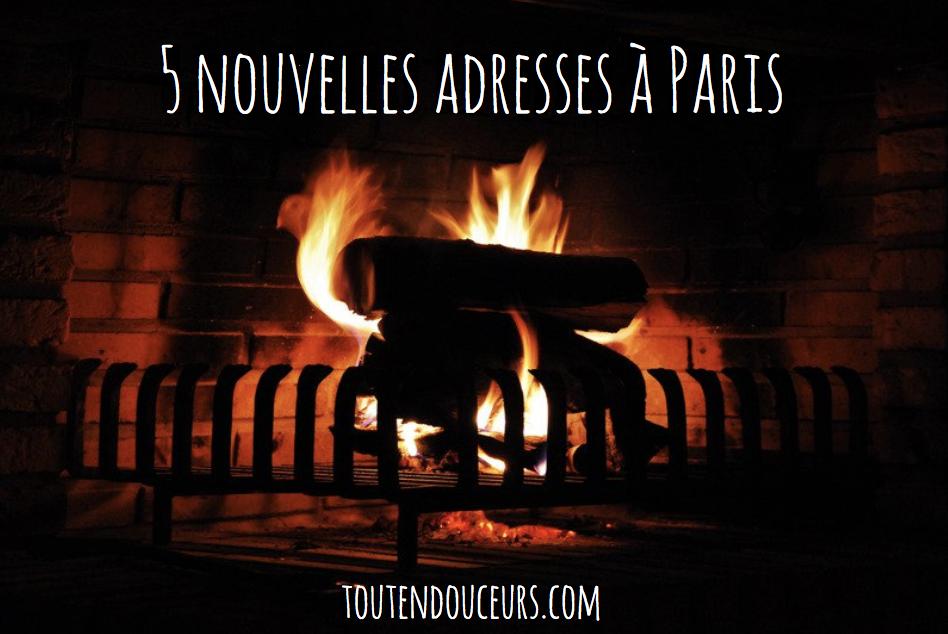 5 nouvelles adresses à Paris